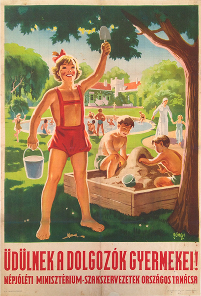 Tibor Gonczi Gebhardt - The Children of the Workers are on Vacation! 1950 Hungarian Communist propaganda poster