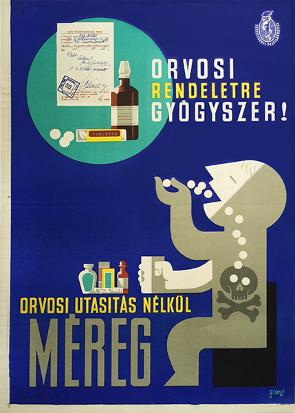 1. gonczi gebhardt   medication drug medicine only when instructed by a doctor hungarian poster