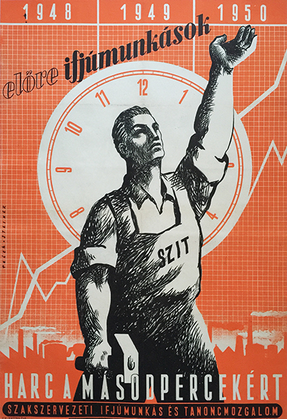 25. reich  steiner    onward  young workers! the fight for seconds 1948 hungarian communist propaganda poster