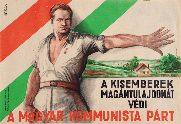 The Hungarian Communist Party protects the common man's ... A Common Man Poster