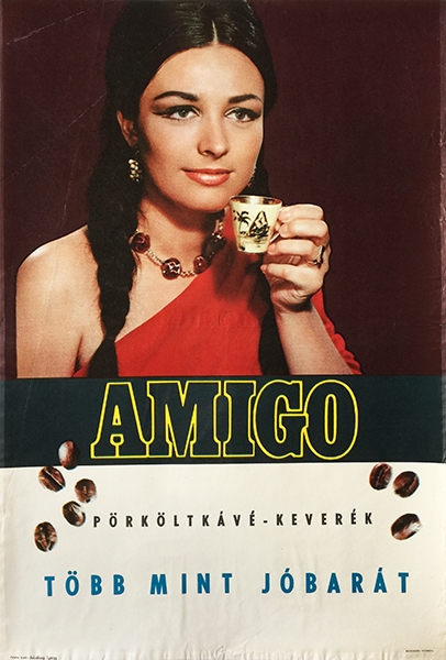 Amigo roasted coffee mixture   more than a good friend hungarian poster