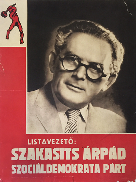 Social democratic party arpad szakasits 1947 hungarian propaganda election poster
