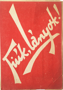 Boys, Girls! Hungarian Communist Party leaflet