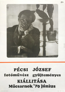 Photography exhibition of the works of Jozsef Pecsi - Kunsthalle '70 June