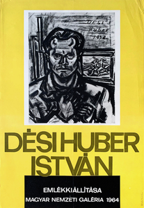 Istvan Desi Huber memorial exhibition - Hungarian National Gallery
